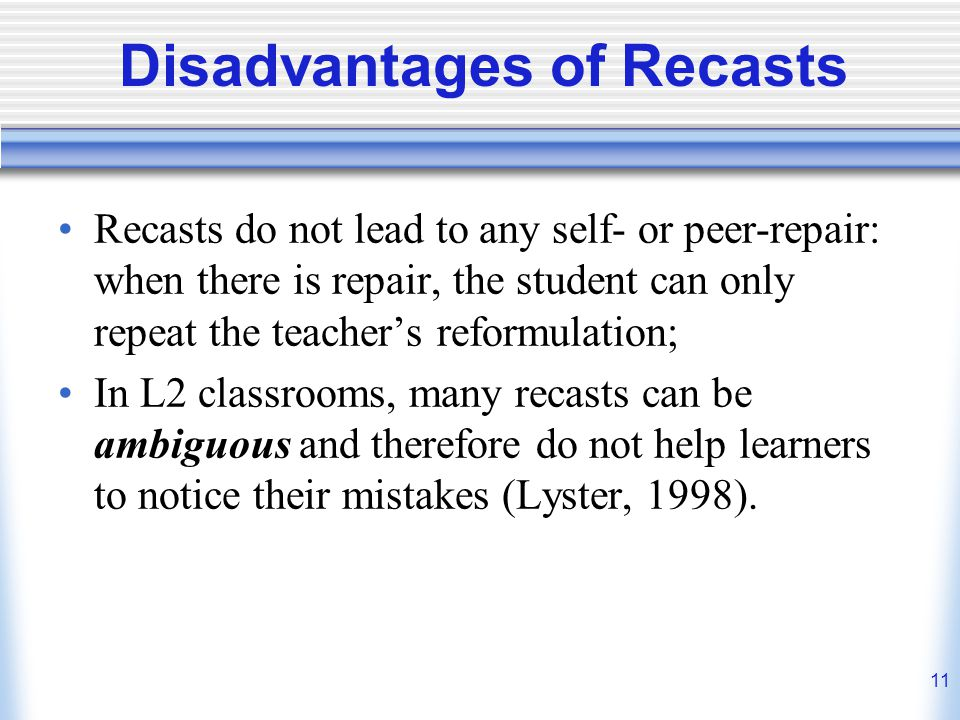 Disadvantages of Recasts