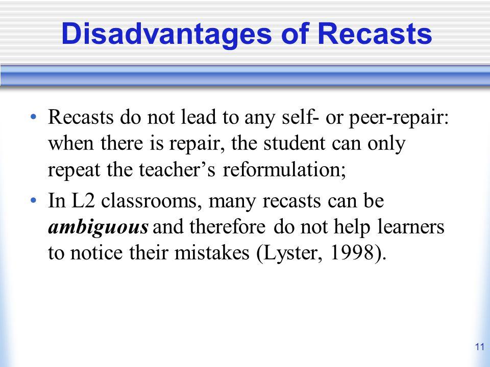 Disadvantages of Recasts