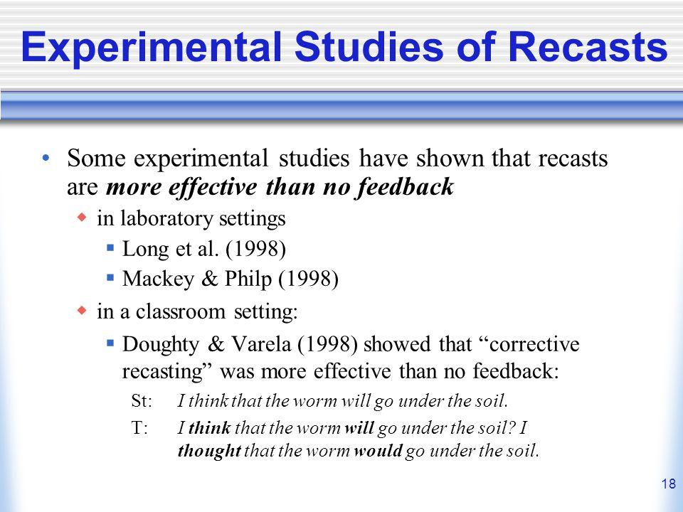 Experimental Studies of Recasts