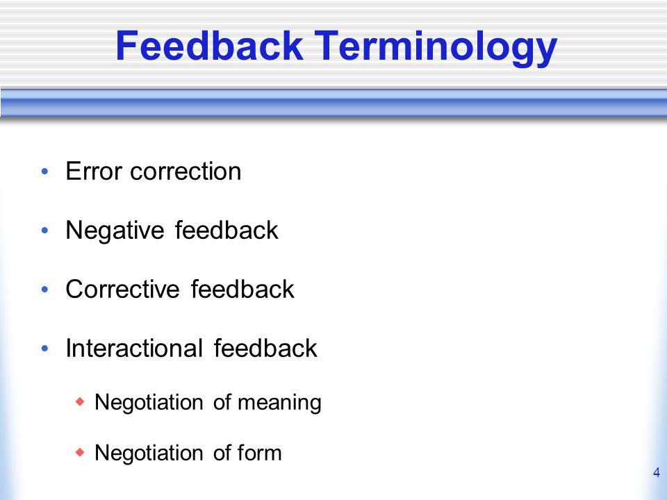 Feedback Terminology Error correction Negative feedback