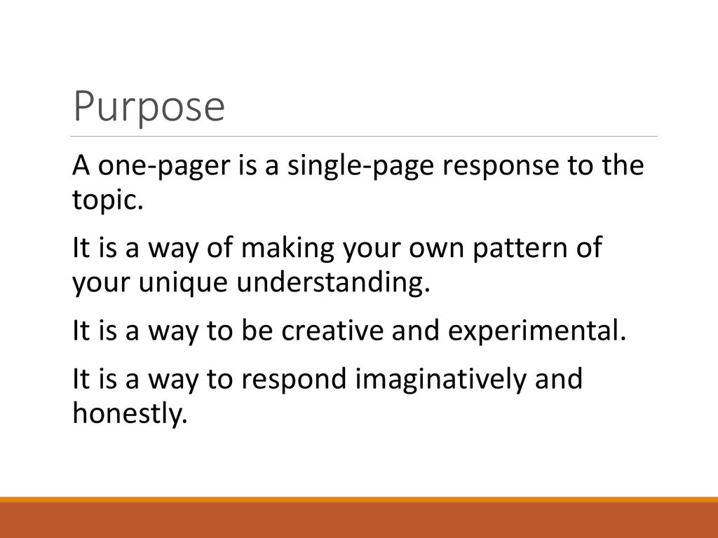 Purpose A one-pager is a single-page response to the topic.
