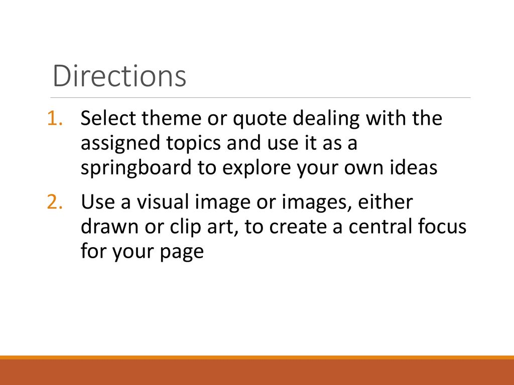 Directions Select theme or quote dealing with the assigned topics and use it as a springboard to explore your own ideas.