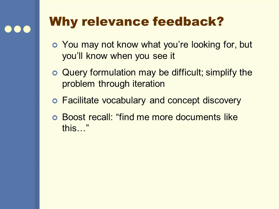 Why relevance feedback