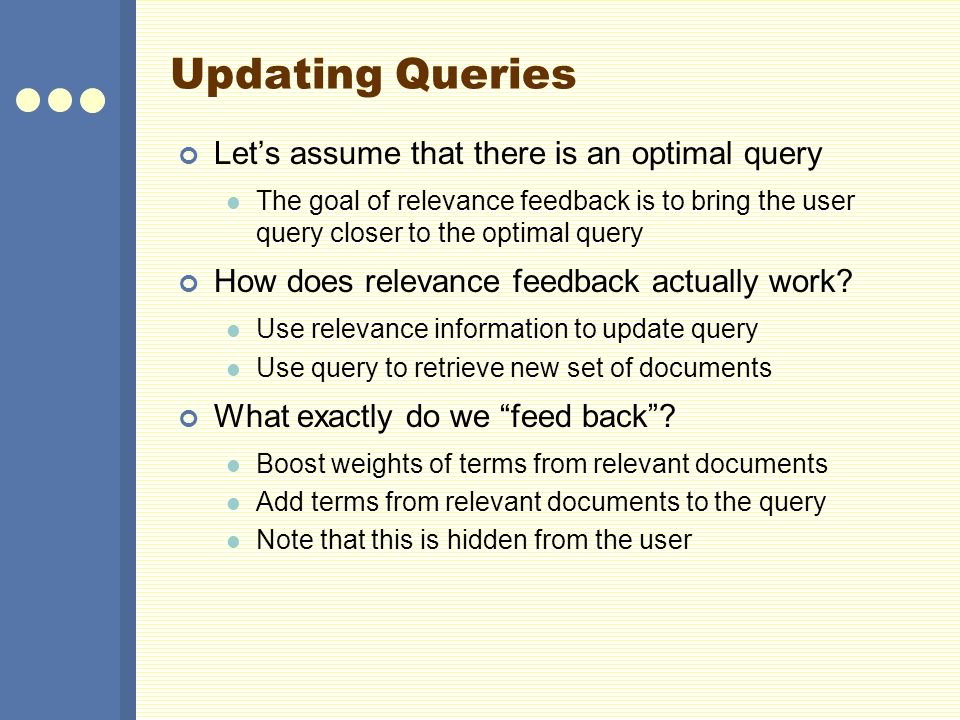 Updating Queries Let's assume that there is an optimal query