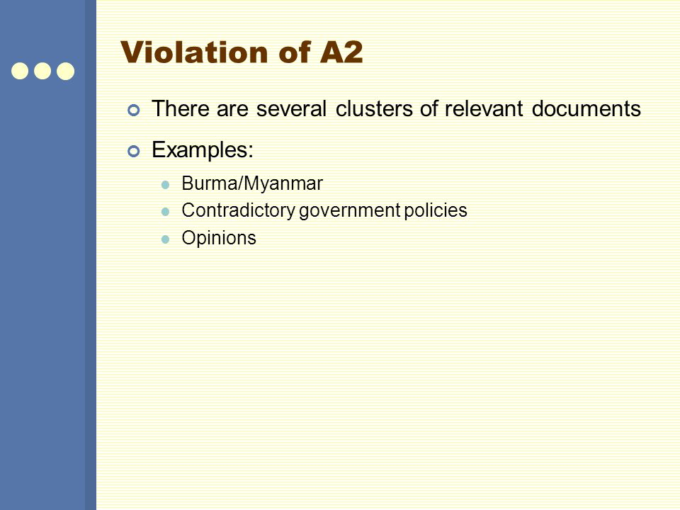 Violation of A2 There are several clusters of relevant documents