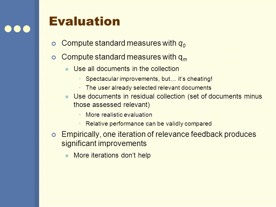 Evaluation Compute standard measures with q0