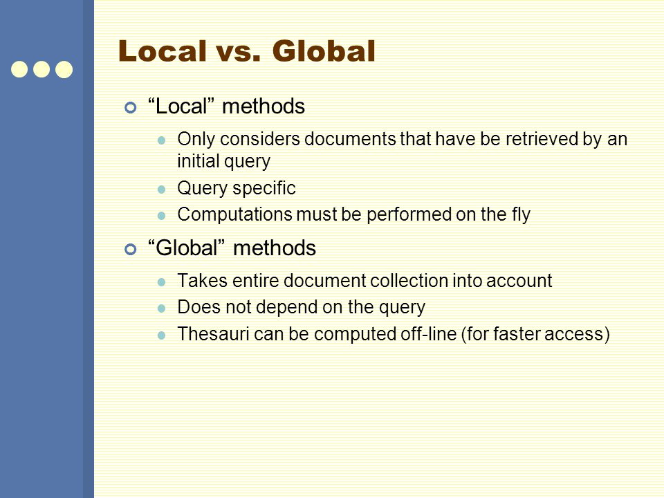 Local vs. Global Local methods Global methods