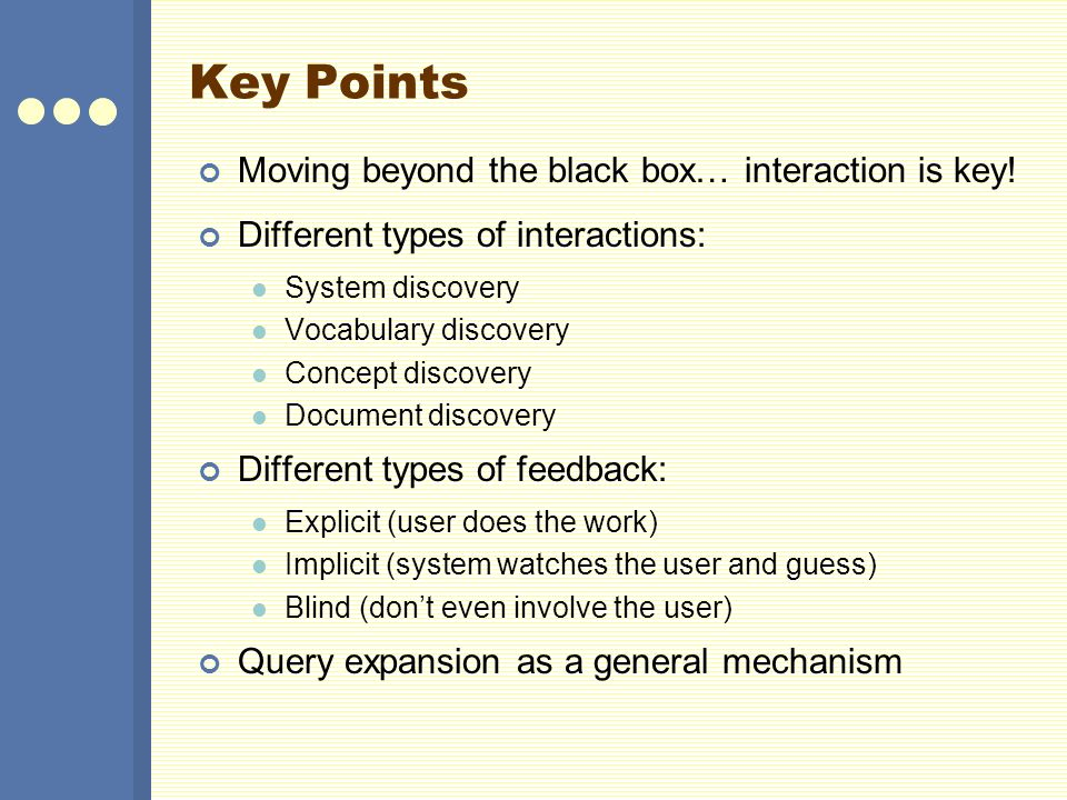 Key Points Moving beyond the black box… interaction is key!