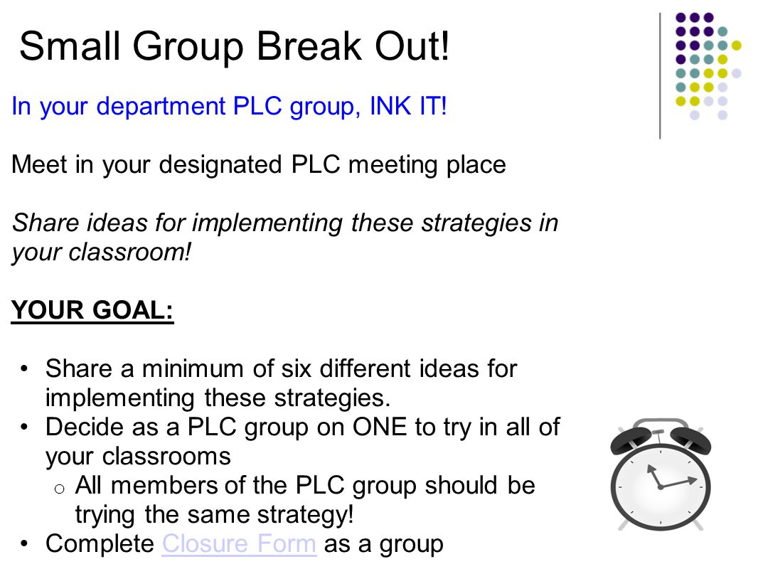 Small Group Break Out! In your department PLC group, INK IT!