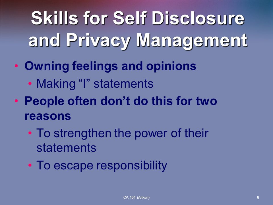Skills for Self Disclosure and Privacy Management