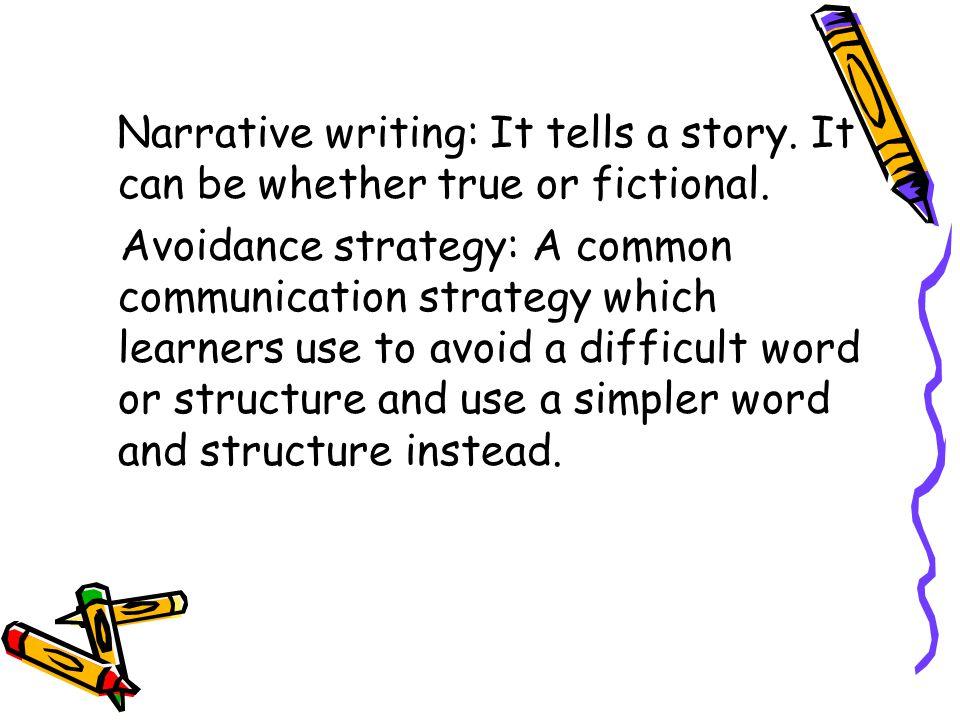 Narrative writing: It tells a story