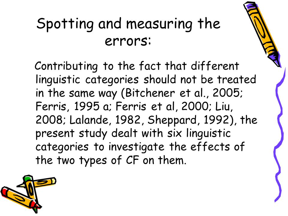 Spotting and measuring the errors: