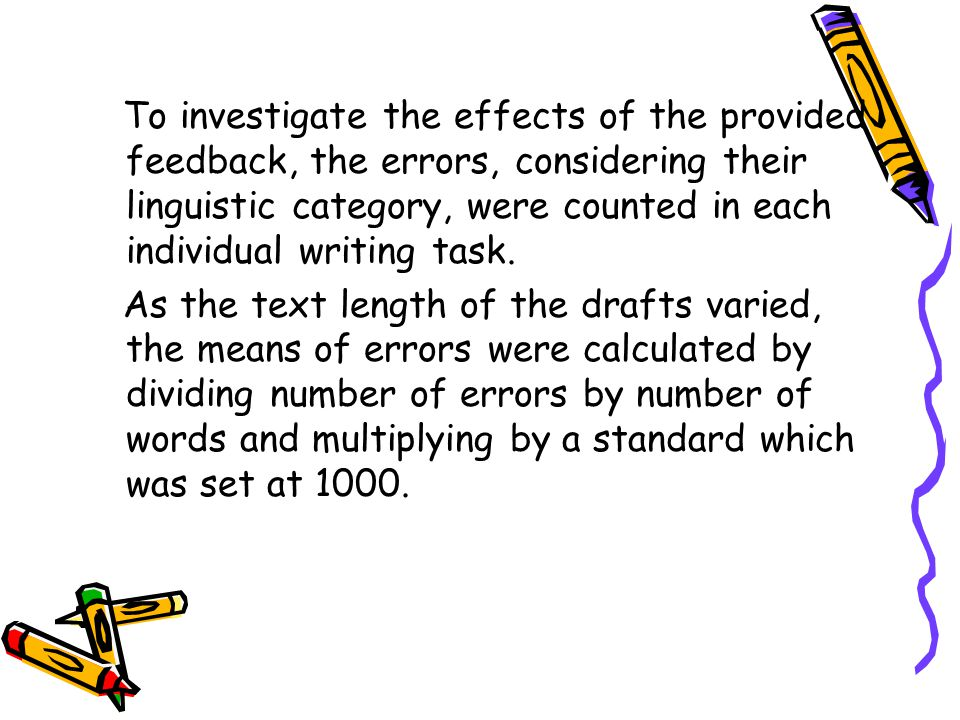 To investigate the effects of the provided feedback, the errors, considering their linguistic category, were counted in each individual writing task.