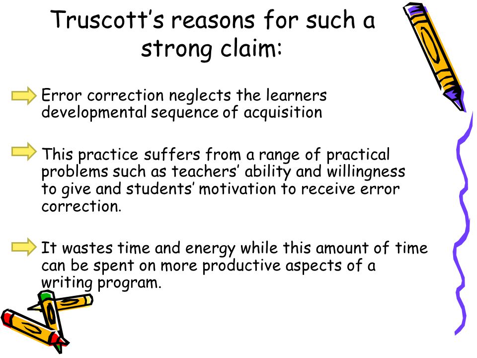 Truscott's reasons for such a strong claim: