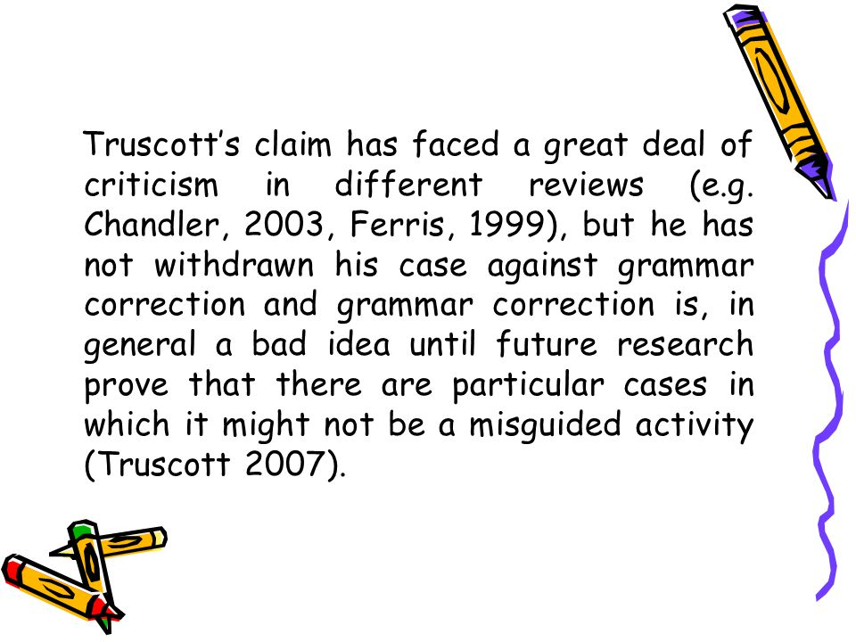 Truscott's claim has faced a great deal of criticism in different reviews (e.g.