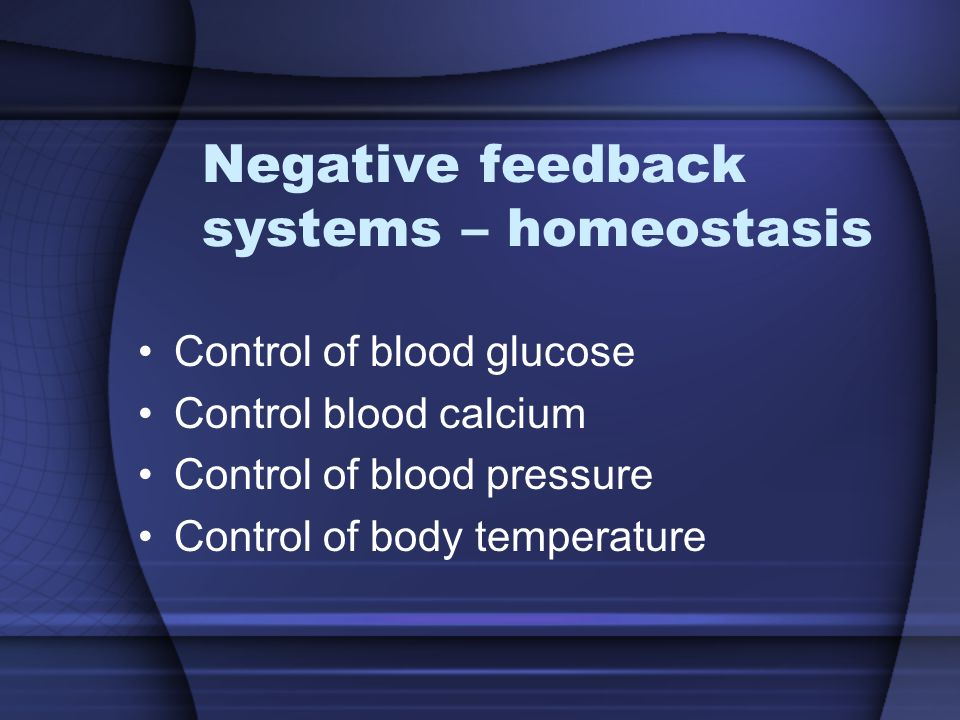 Negative feedback systems – homeostasis