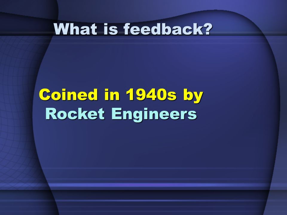Coined in 1940s by Rocket Engineers