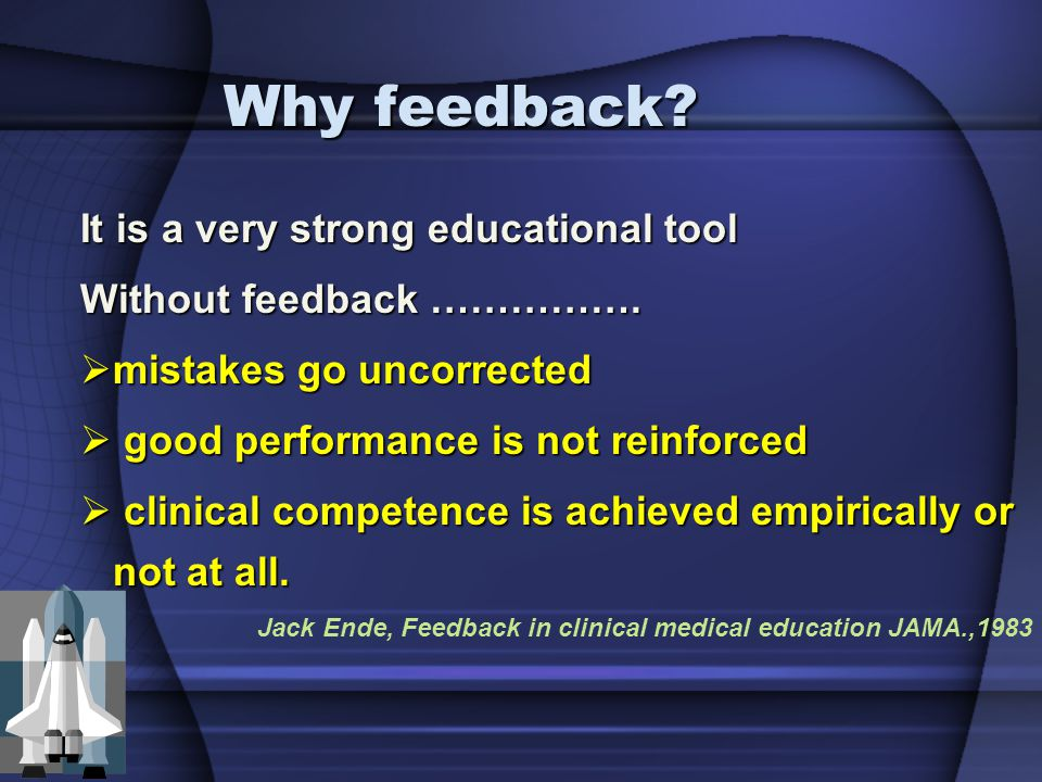 Why feedback It is a very strong educational tool