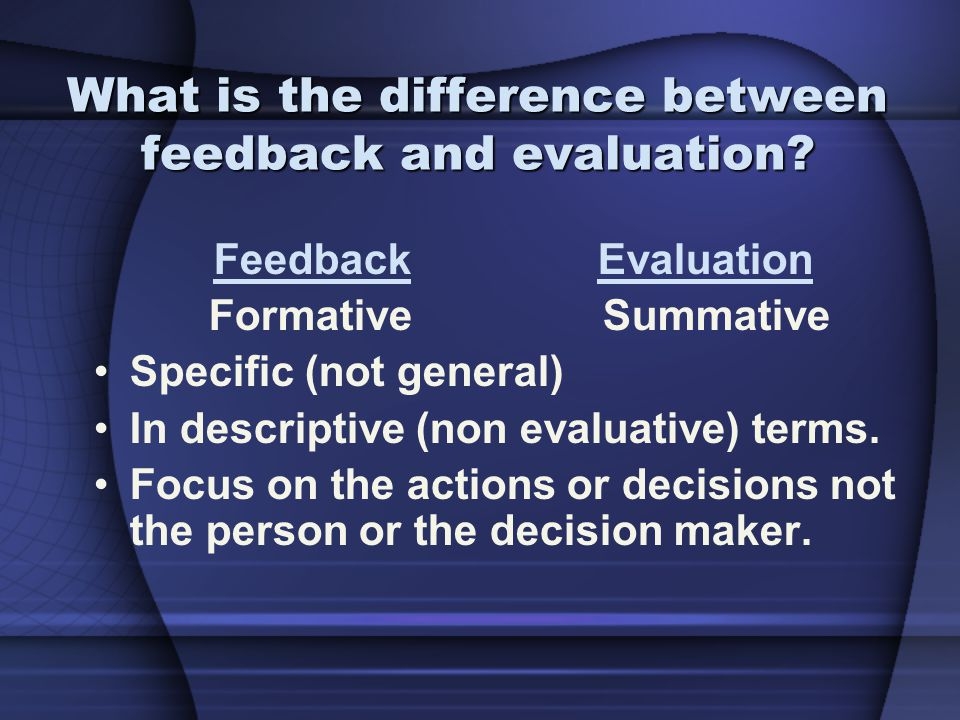 What is the difference between feedback and evaluation