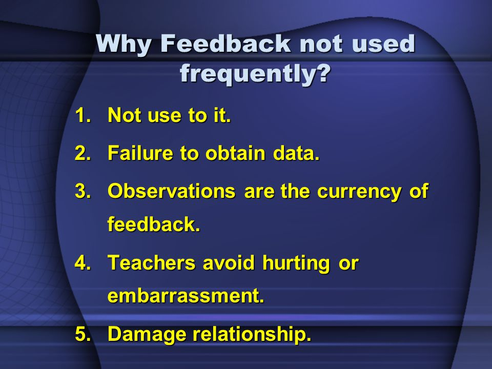 Why Feedback not used frequently