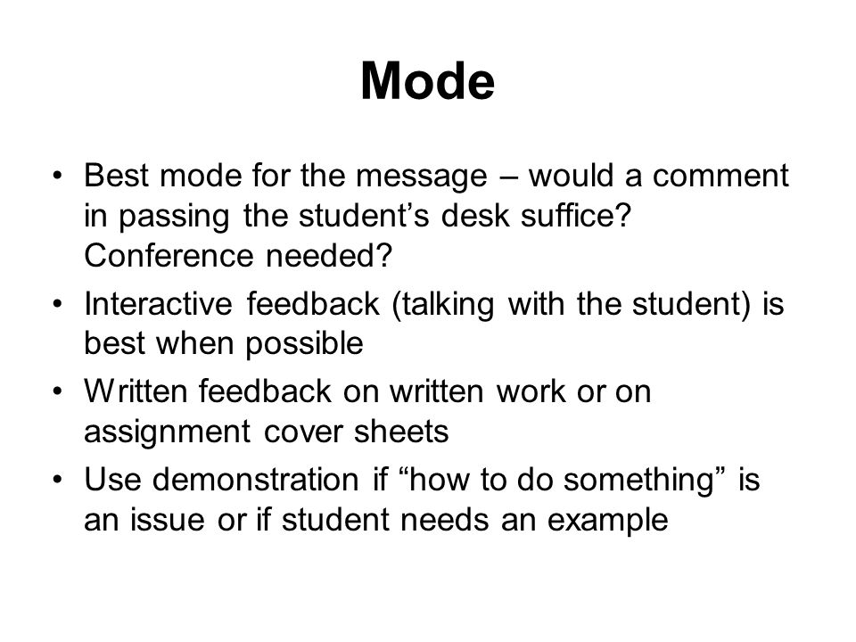 Mode Best mode for the message – would a comment in passing the student's desk suffice Conference needed