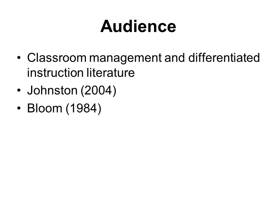 Audience Classroom management and differentiated instruction literature.
