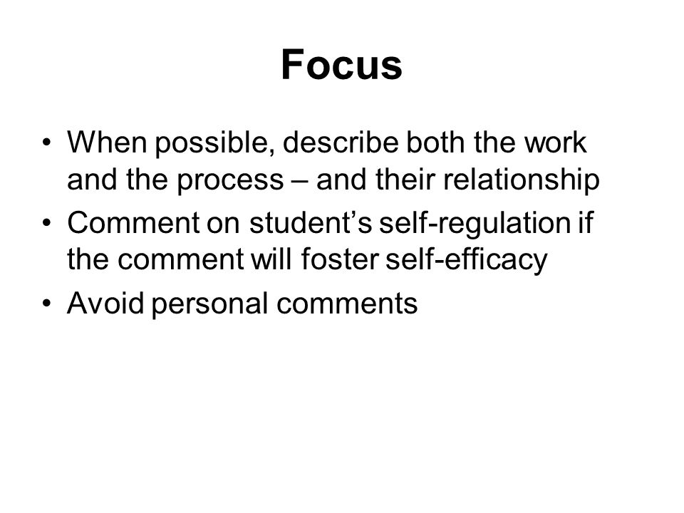 Focus When possible, describe both the work and the process – and their relationship.