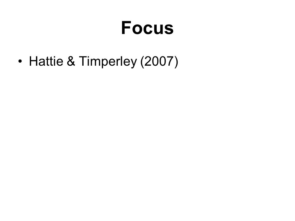 Focus Hattie & Timperley (2007)
