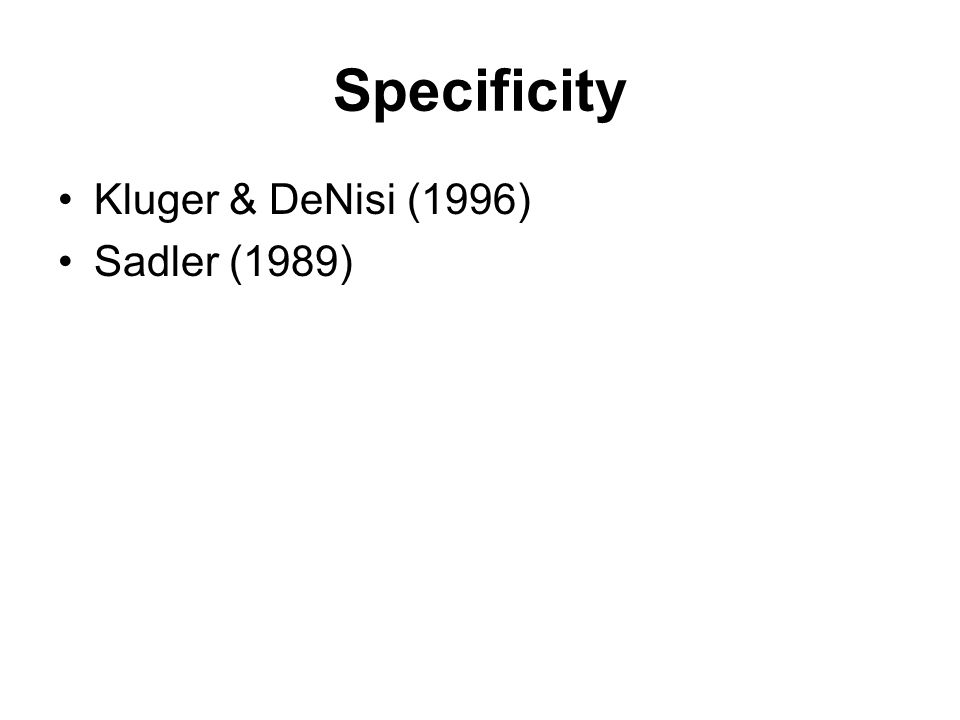 Specificity Kluger & DeNisi (1996) Sadler (1989)