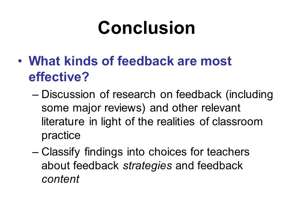 Conclusion What kinds of feedback are most effective