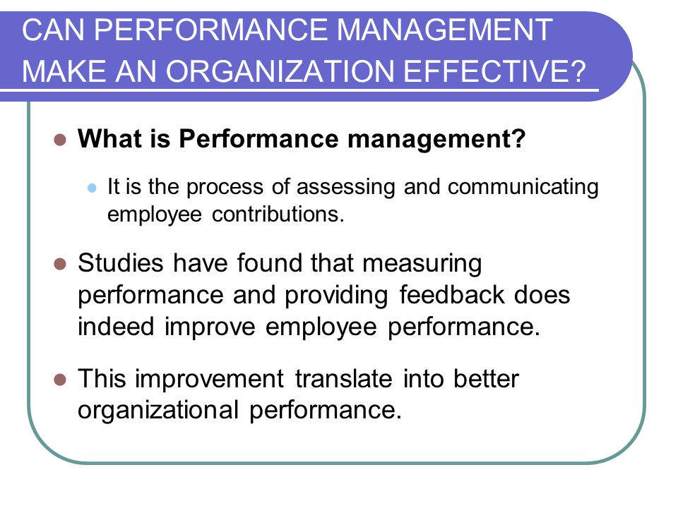 CAN PERFORMANCE MANAGEMENT MAKE AN ORGANIZATION EFFECTIVE
