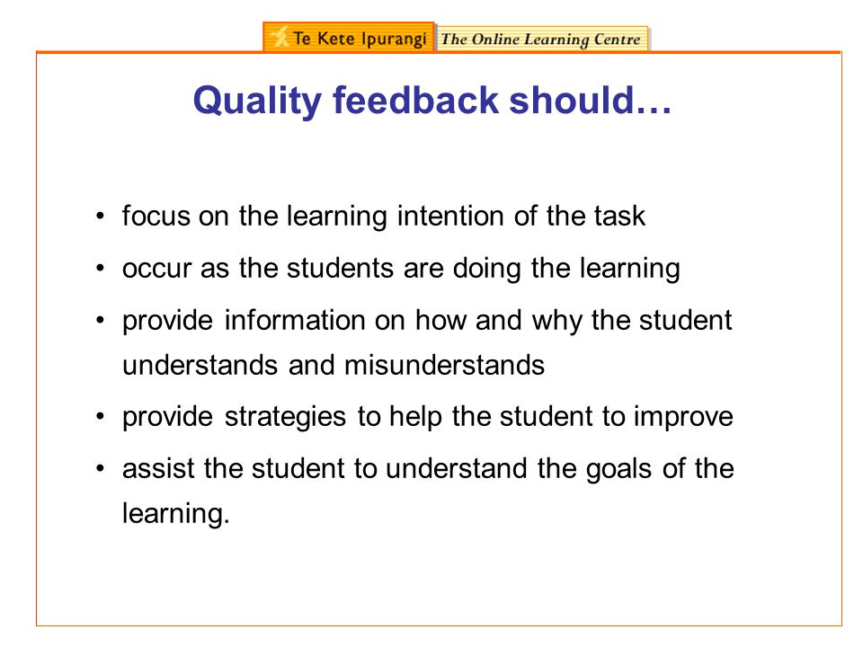 Quality feedback should…