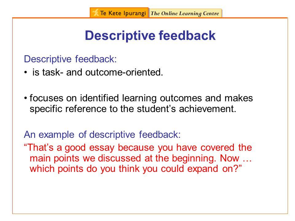 Descriptive feedback Descriptive feedback: