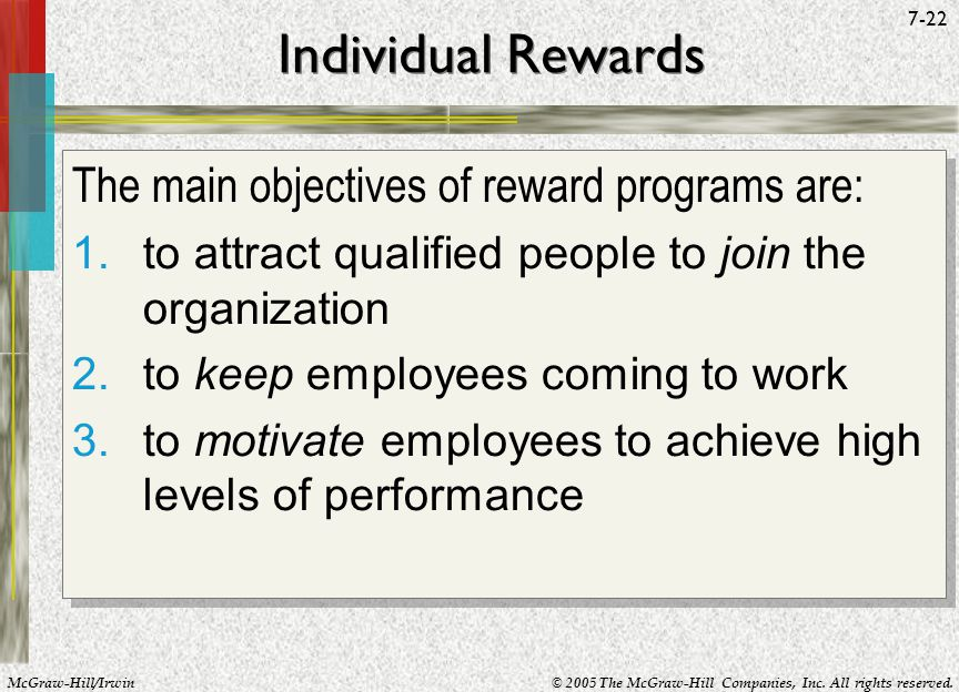 Individual Rewards The main objectives of reward programs are: