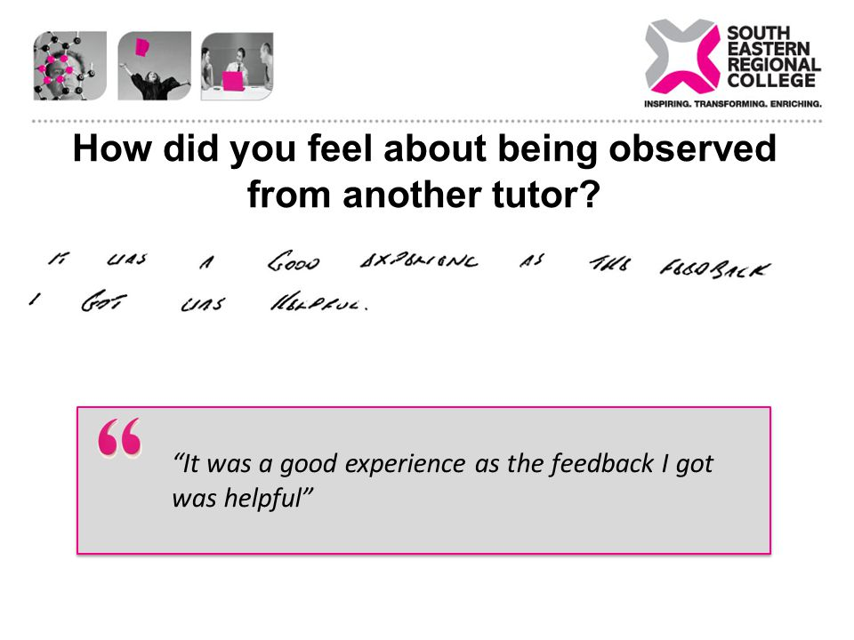 How did you feel about being observed from another tutor