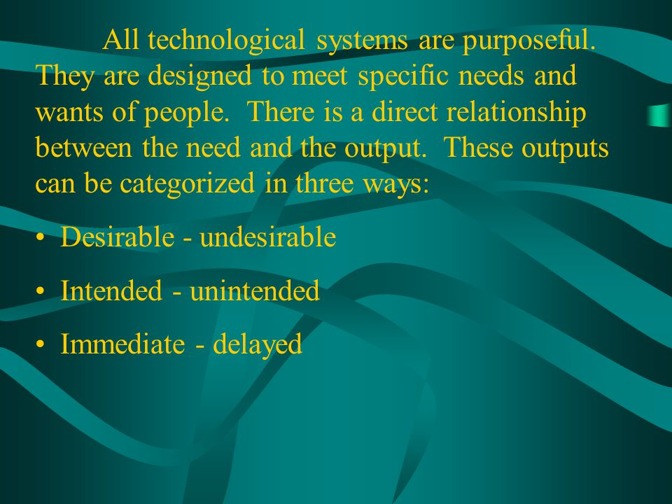 All technological systems are purposeful