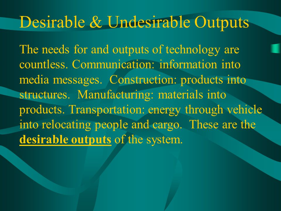 Desirable & Undesirable Outputs
