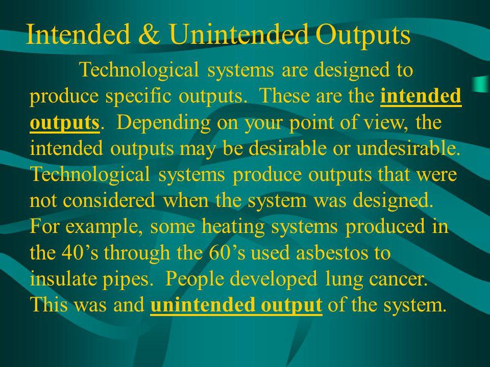 Intended & Unintended Outputs