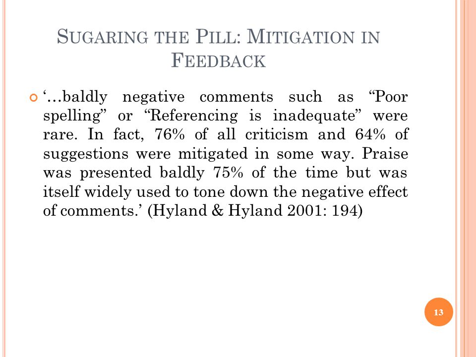 Sugaring the Pill: Mitigation in Feedback
