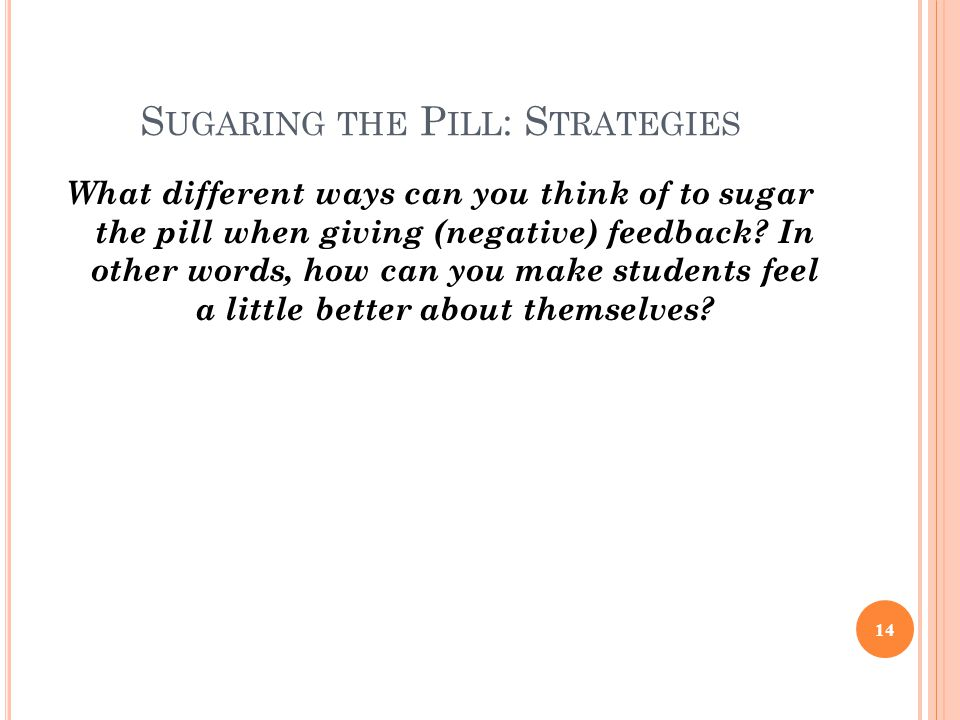 Sugaring the Pill: Strategies