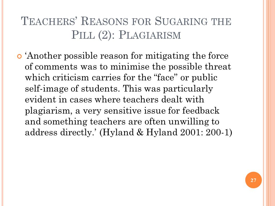Teachers' Reasons for Sugaring the Pill (2): Plagiarism