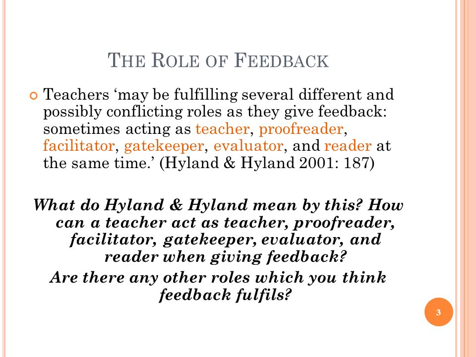 Are there any other roles which you think feedback fulfils