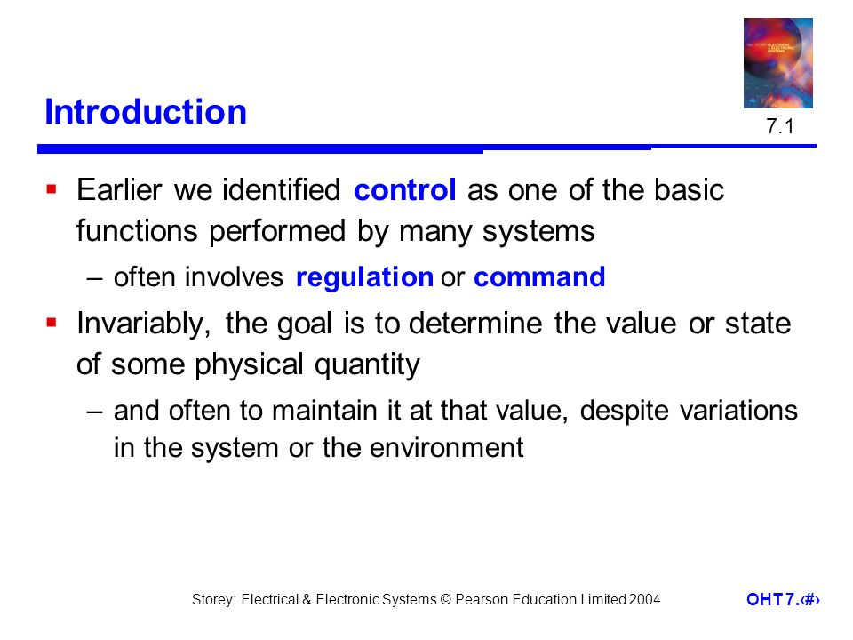 7.1 Introduction. Earlier we identified control as one of the basic functions performed by many systems.