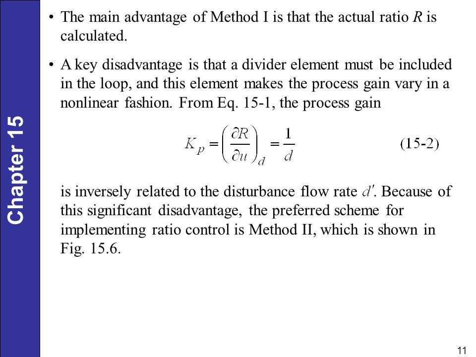 The main advantage of Method I is that the actual ratio R is calculated.