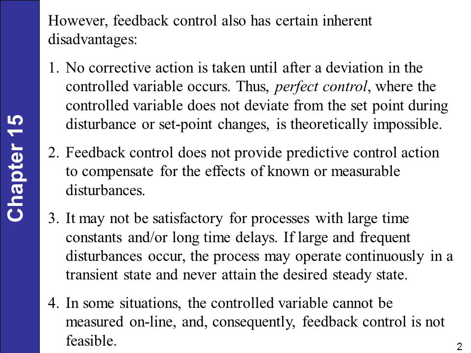 However, feedback control also has certain inherent disadvantages:
