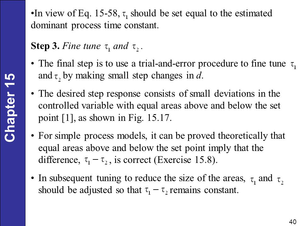 In view of Eq. 15-58, should be set equal to the estimated dominant process time constant.
