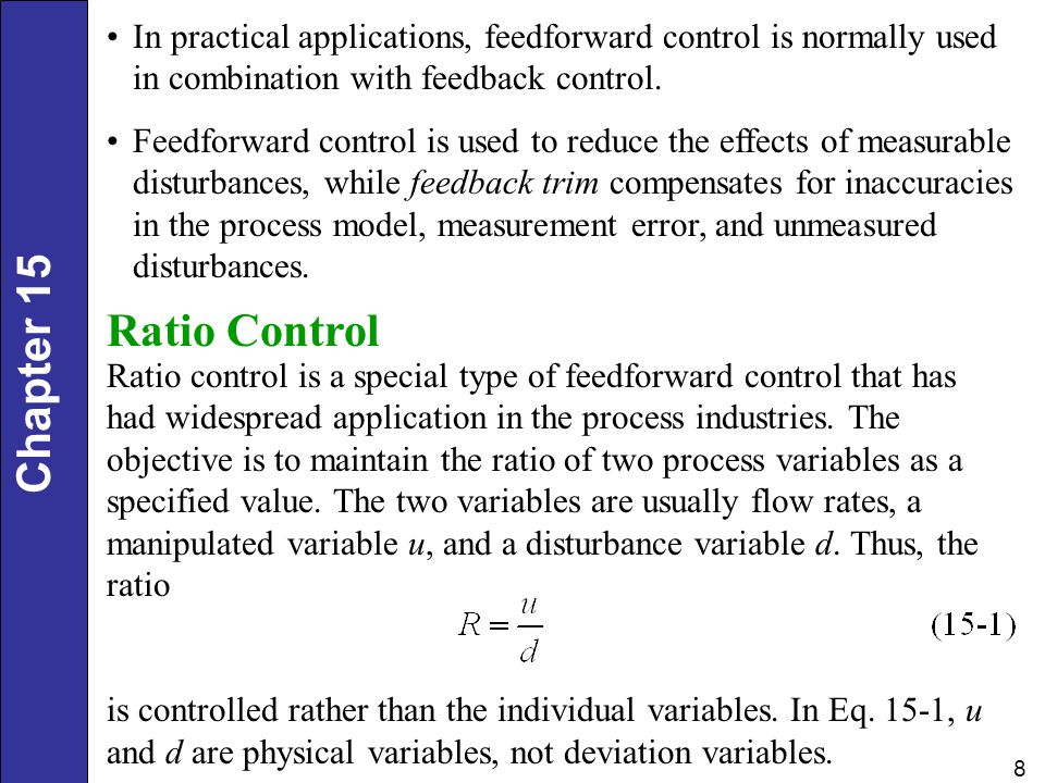 In practical applications, feedforward control is normally used in combination with feedback control.