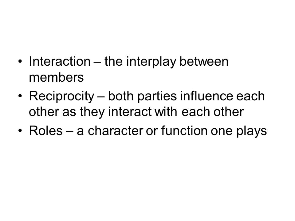 Interaction – the interplay between members