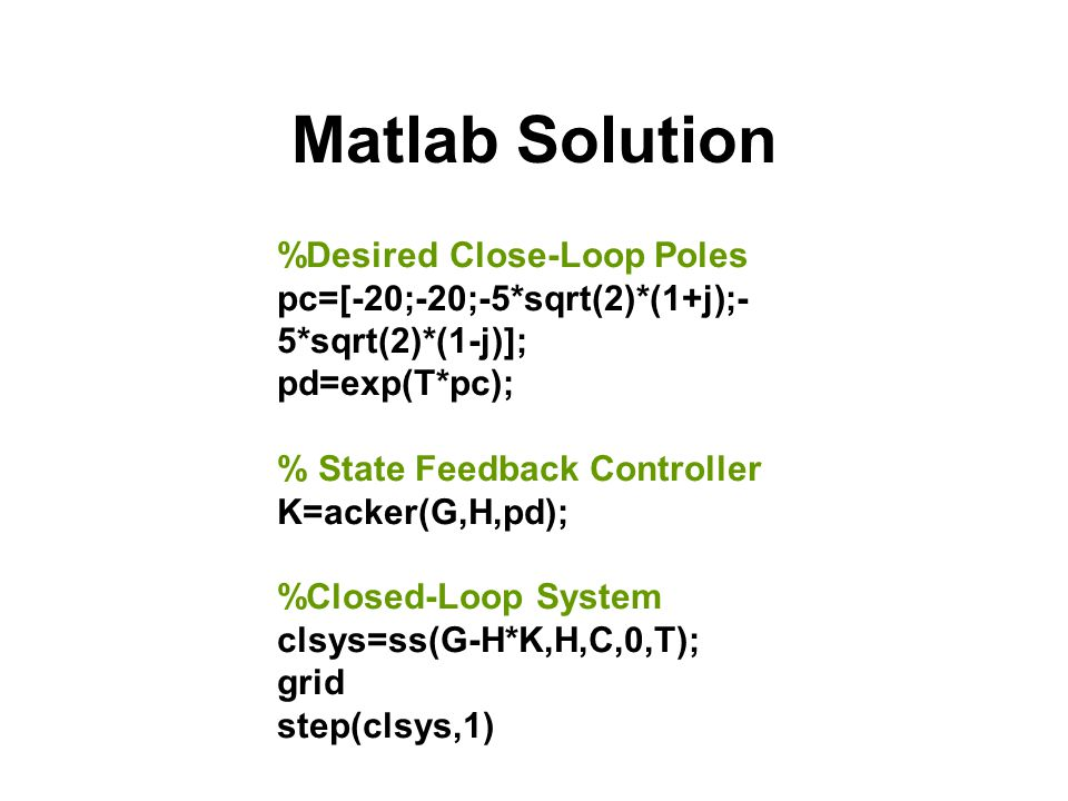 Matlab Solution %Desired Close-Loop Poles