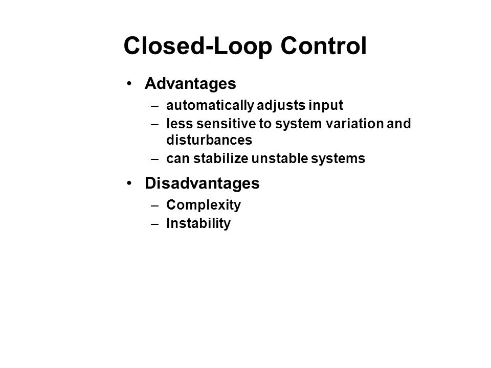 Closed-Loop Control Advantages Disadvantages